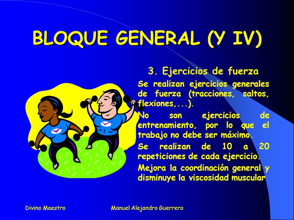 Divino MaestroManuel Alejandro Guerrero BLOQUE GENERAL (III) 2. Estiramientos: Se realizan ejercicios de movilidad general de las articulaciones (rota