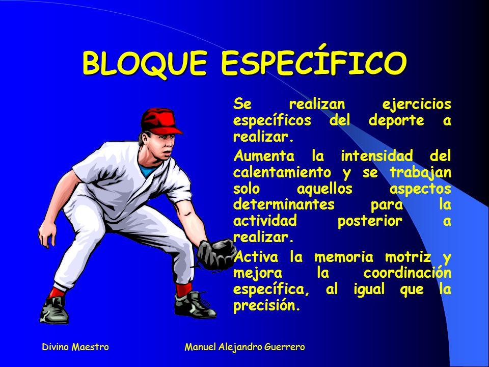 Divino MaestroManuel Alejandro Guerrero BLOQUE GENERAL (Y IV) 3. Ejercicios de fuerza Se realizan ejercicios generales de fuerza (tracciones, saltos,