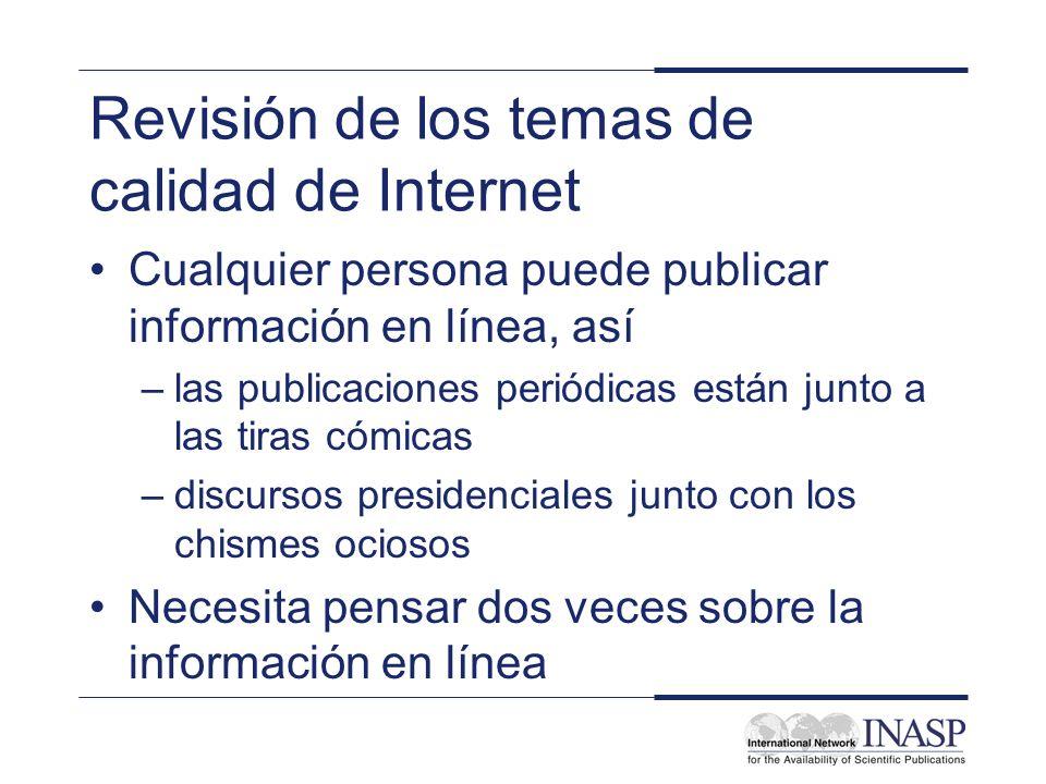 Revisión de los temas de calidad de Internet Cualquier persona puede publicar información en línea, así –las publicaciones periódicas están junto a la