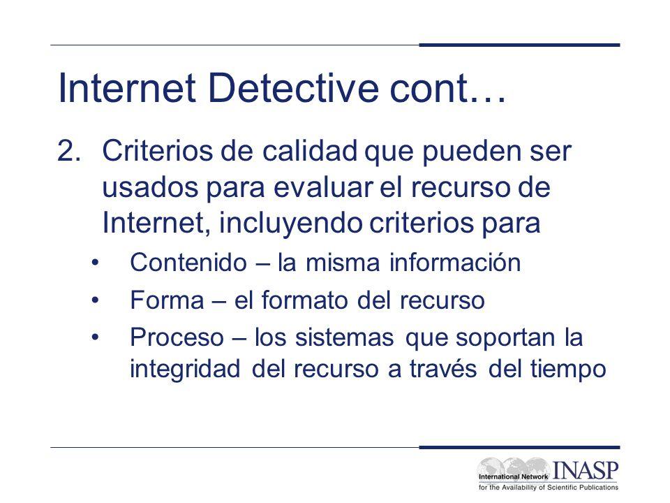 Internet Detective cont… 2.Criterios de calidad que pueden ser usados para evaluar el recurso de Internet, incluyendo criterios para Contenido – la mi