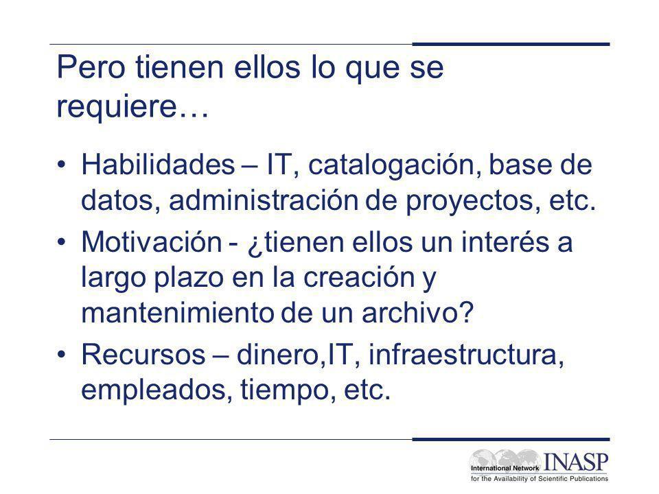 Pero tienen ellos lo que se requiere… Habilidades – IT, catalogación, base de datos, administración de proyectos, etc.