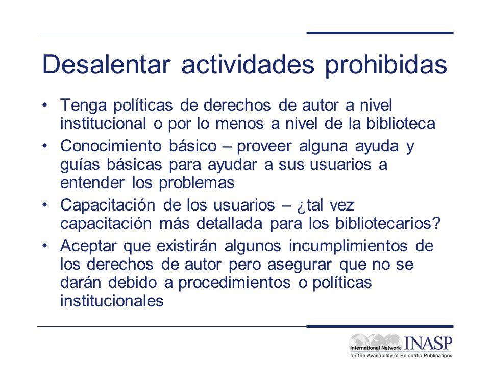 Desalentar actividades prohibidas Tenga políticas de derechos de autor a nivel institucional o por lo menos a nivel de la biblioteca Conocimiento bási