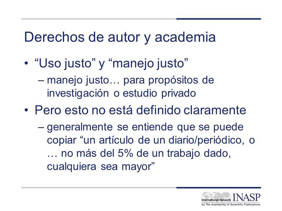 Derechos de autor y academia Uso justo y manejo justo –manejo justo… para propósitos de investigación o estudio privado Pero esto no está definido cla