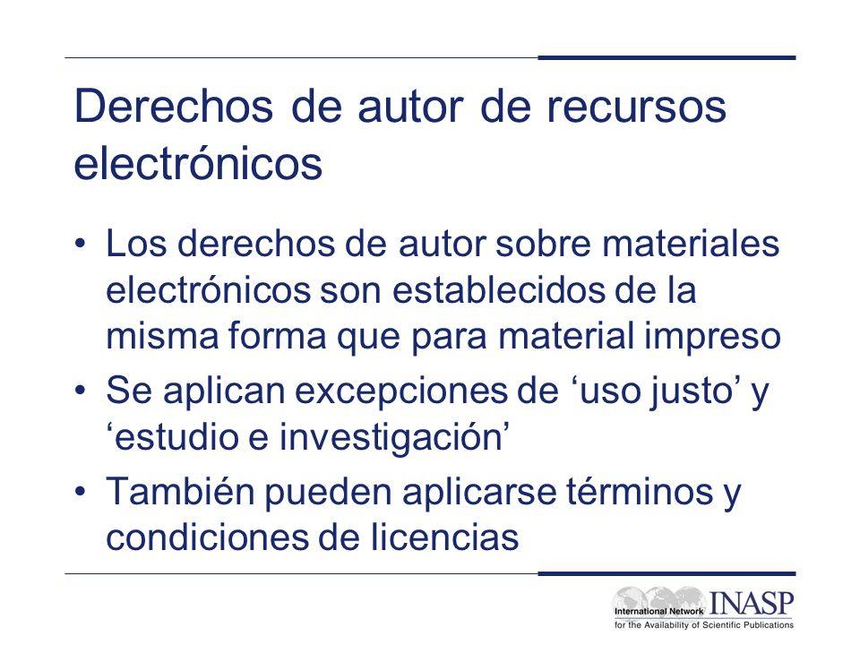 Derechos de autor de recursos electrónicos Los derechos de autor sobre materiales electrónicos son establecidos de la misma forma que para material impreso Se aplican excepciones de uso justo y estudio e investigación También pueden aplicarse términos y condiciones de licencias