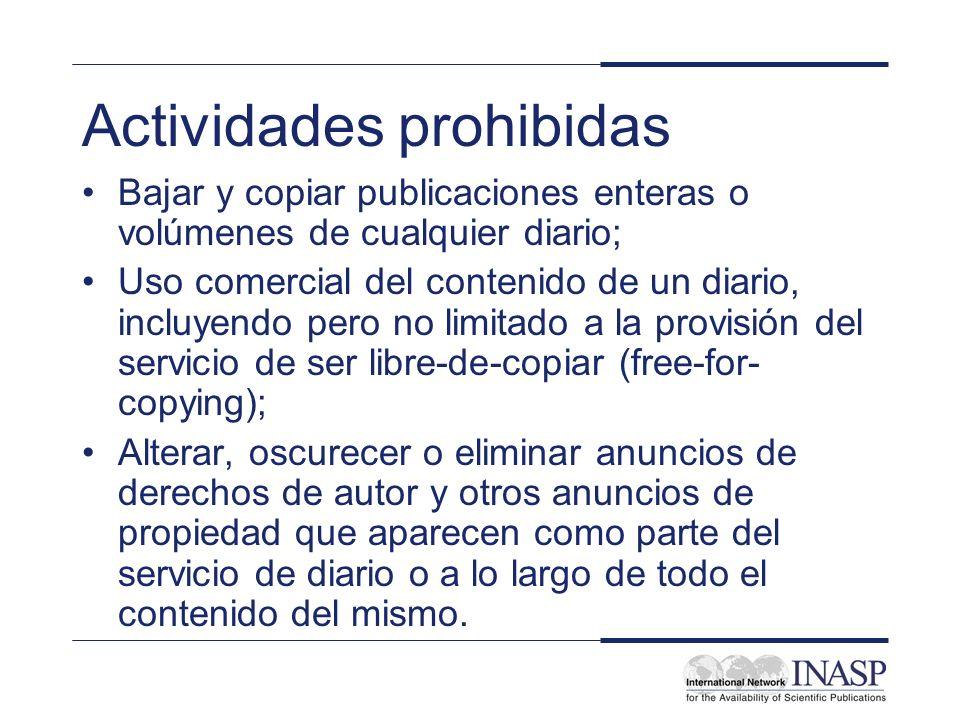 Actividades prohibidas Bajar y copiar publicaciones enteras o volúmenes de cualquier diario; Uso comercial del contenido de un diario, incluyendo pero