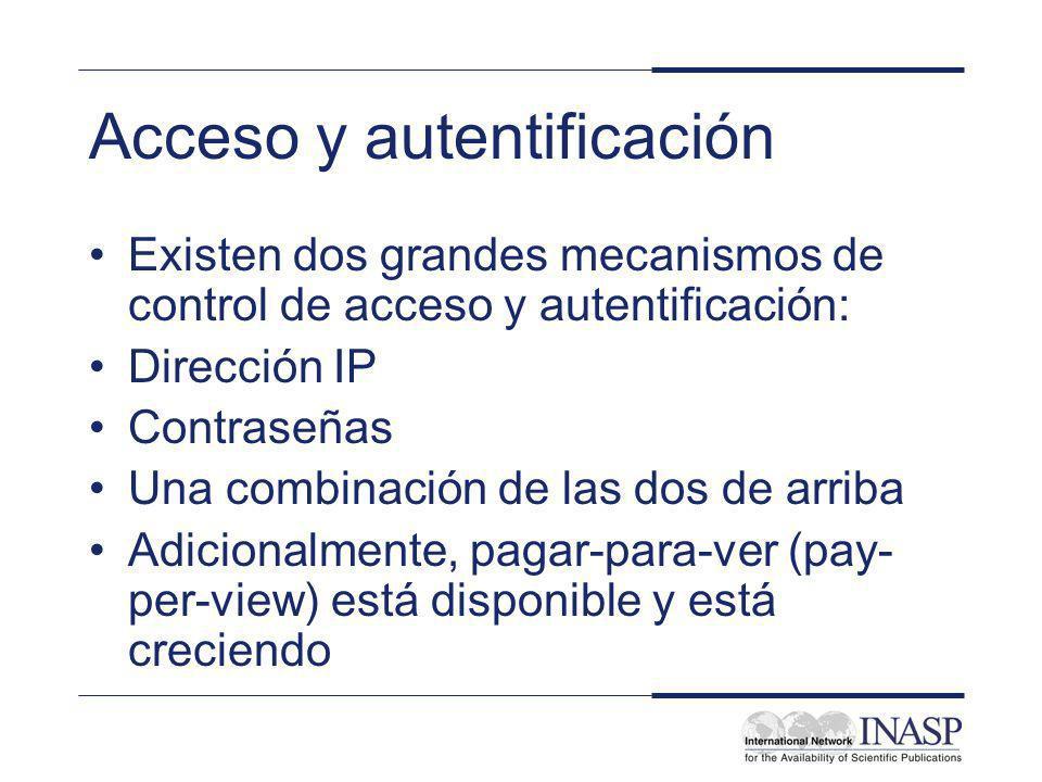 Acceso y autentificación Existen dos grandes mecanismos de control de acceso y autentificación: Dirección IP Contraseñas Una combinación de las dos de