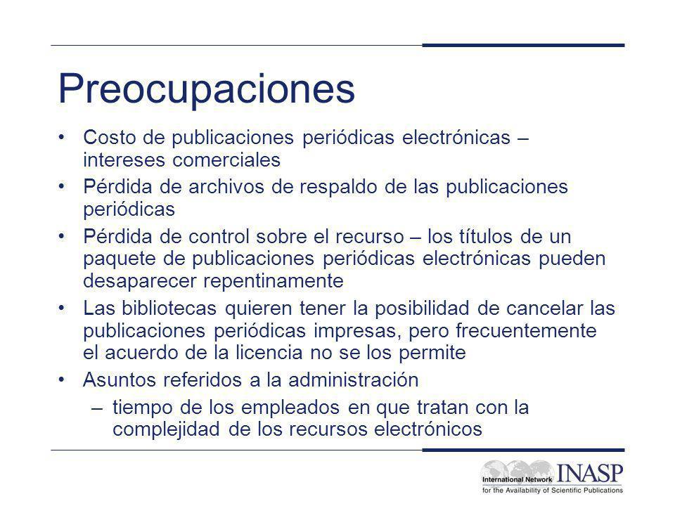 Preocupaciones Costo de publicaciones periódicas electrónicas – intereses comerciales Pérdida de archivos de respaldo de las publicaciones periódicas