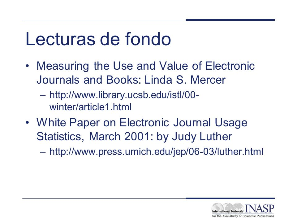 Lecturas de fondo Measuring the Use and Value of Electronic Journals and Books: Linda S.