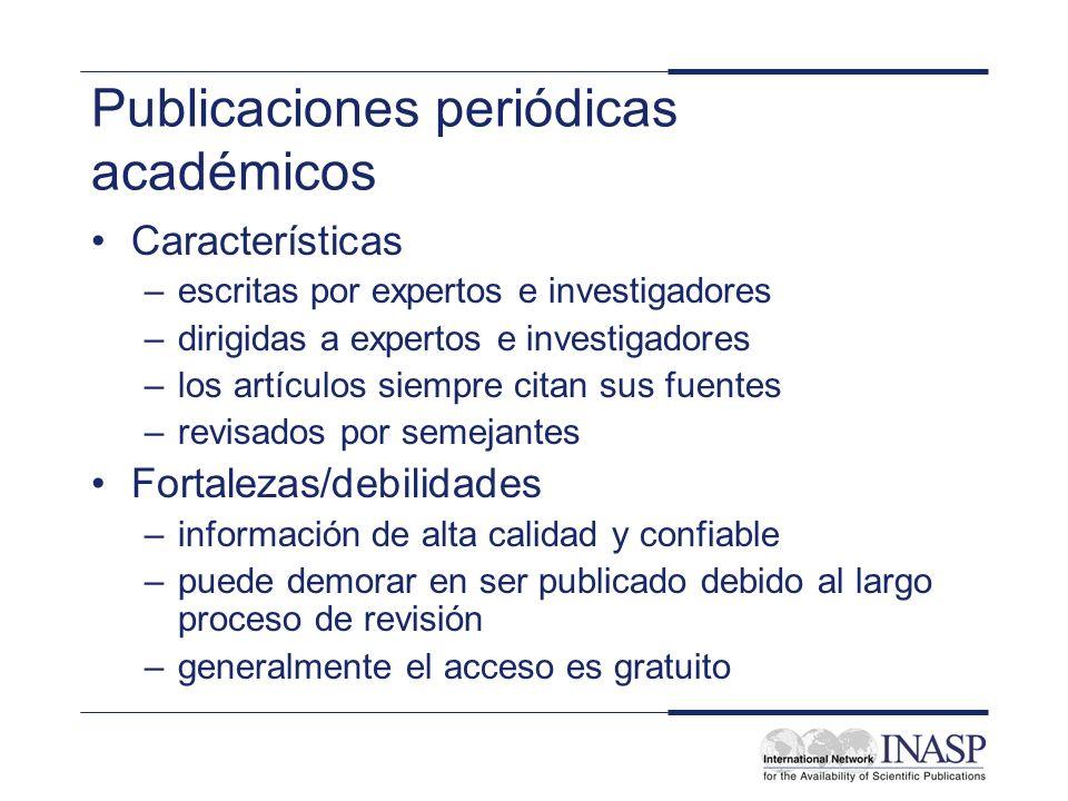 Publicaciones periódicas académicos Características –escritas por expertos e investigadores –dirigidas a expertos e investigadores –los artículos siem