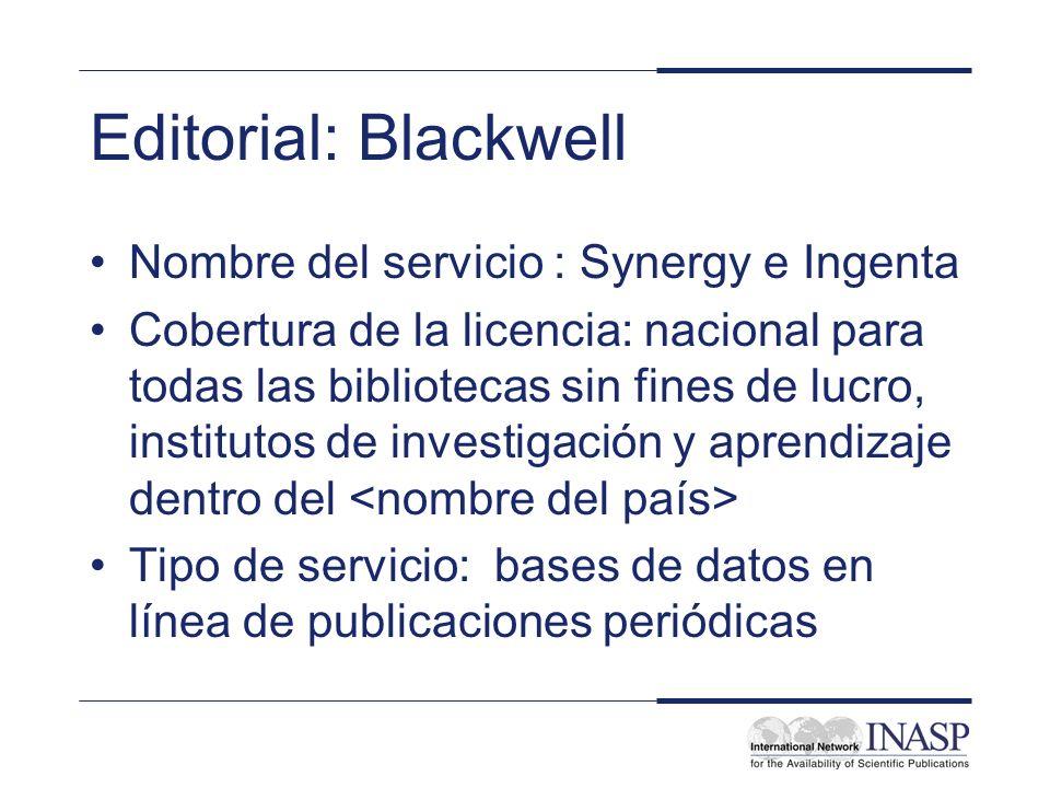 Editorial: Blackwell Nombre del servicio : Synergy e Ingenta Cobertura de la licencia: nacional para todas las bibliotecas sin fines de lucro, institutos de investigación y aprendizaje dentro del Tipo de servicio: bases de datos en línea de publicaciones periódicas