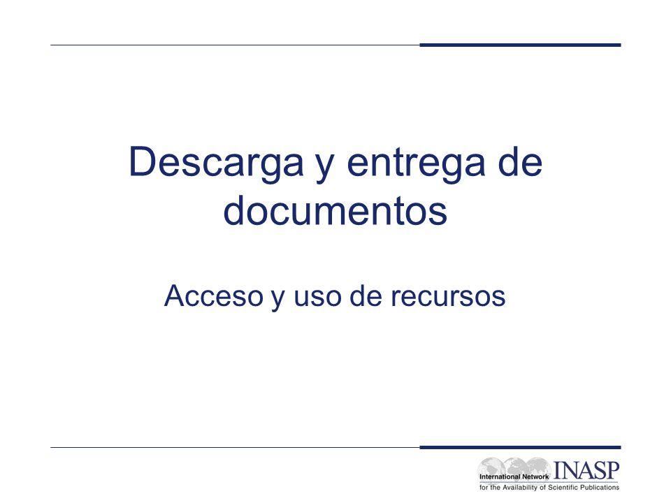 Descarga y entrega de documentos Acceso y uso de recursos