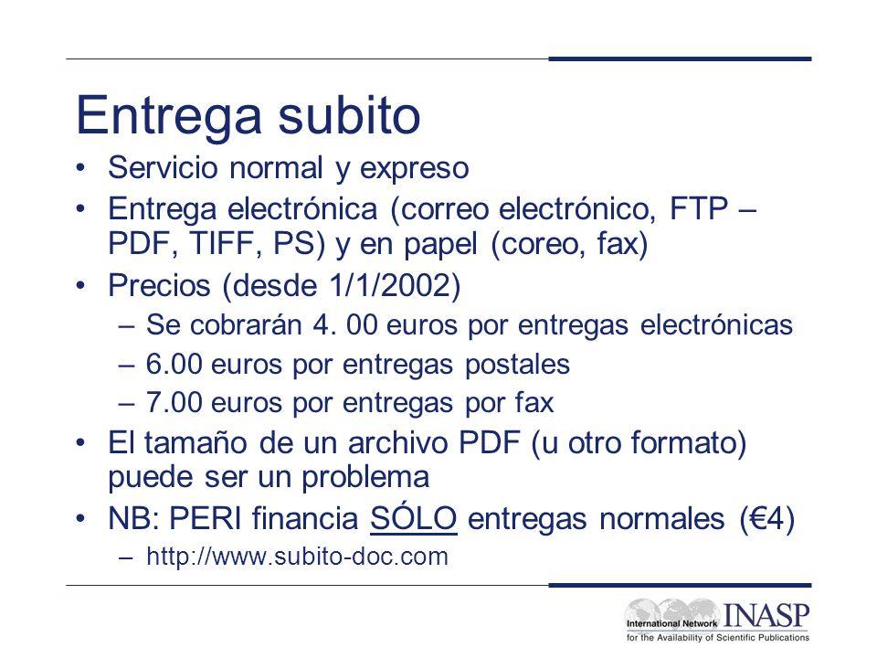 Entrega subito Servicio normal y expreso Entrega electrónica (correo electrónico, FTP – PDF, TIFF, PS) y en papel (coreo, fax) Precios (desde 1/1/2002) –Se cobrarán 4.