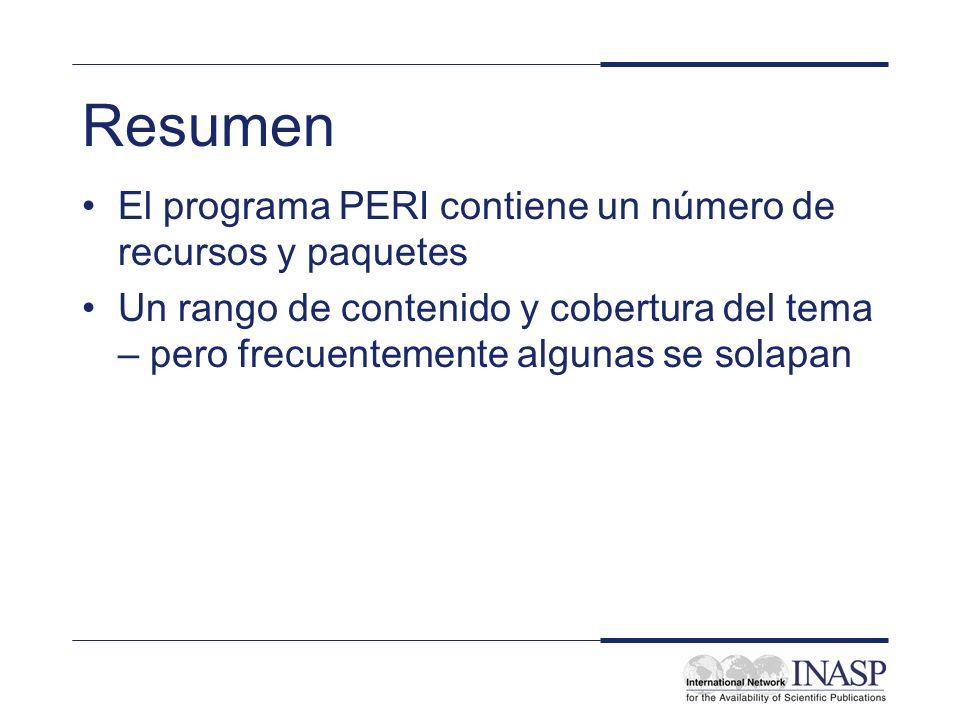 Resumen El programa PERI contiene un número de recursos y paquetes Un rango de contenido y cobertura del tema – pero frecuentemente algunas se solapan