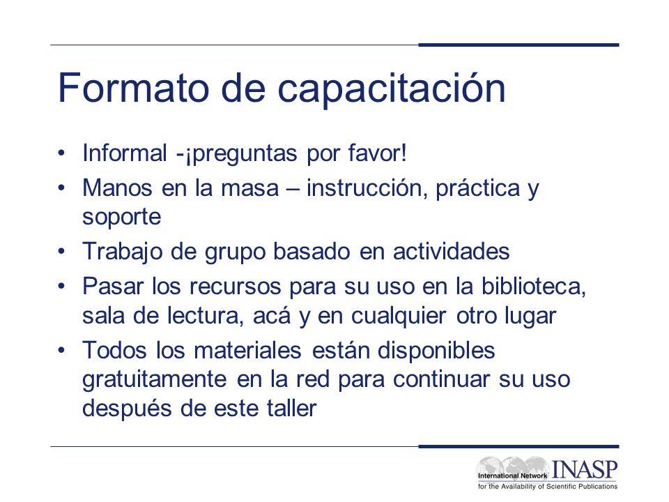 Formato de capacitación Informal -¡preguntas por favor! Manos en la masa – instrucción, práctica y soporte Trabajo de grupo basado en actividades Pasa