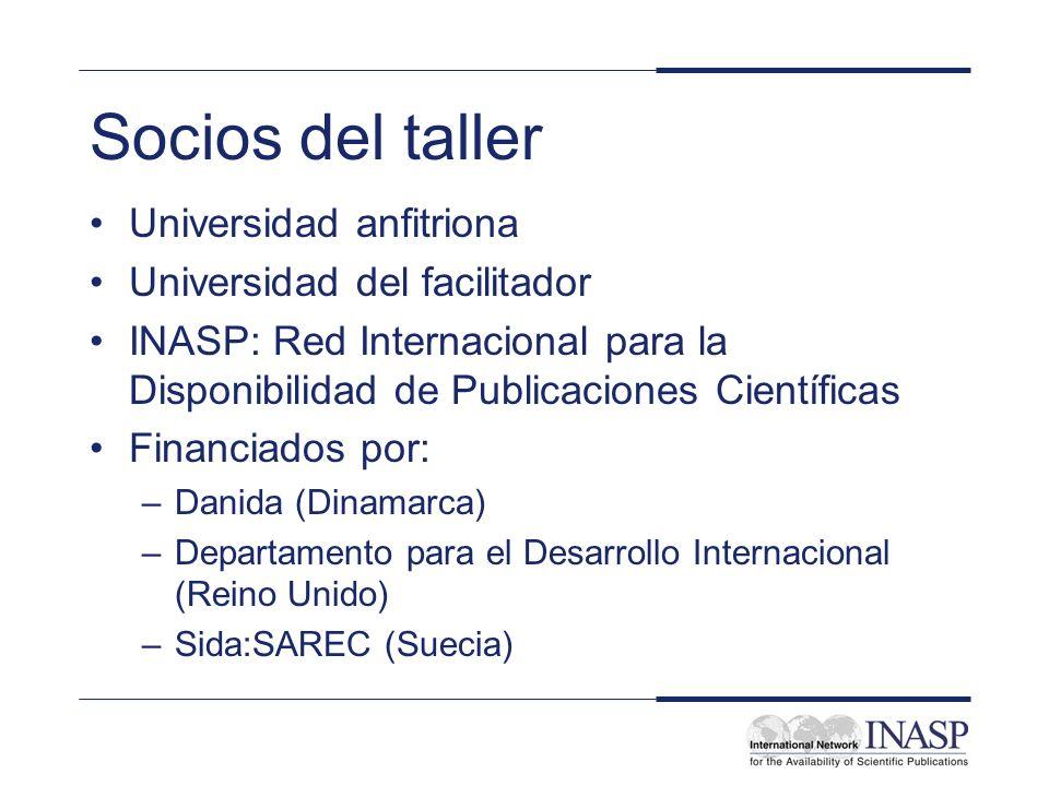 Socios del taller Universidad anfitriona Universidad del facilitador INASP: Red Internacional para la Disponibilidad de Publicaciones Científicas Fina