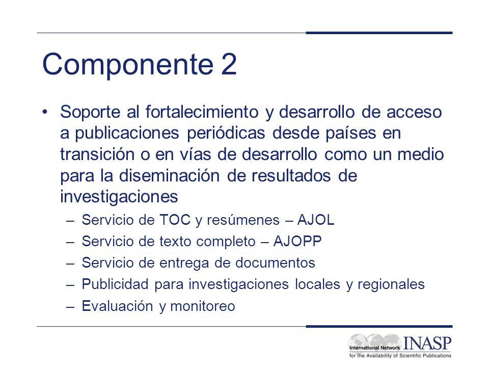 Componente 2 Soporte al fortalecimiento y desarrollo de acceso a publicaciones periódicas desde países en transición o en vías de desarrollo como un m