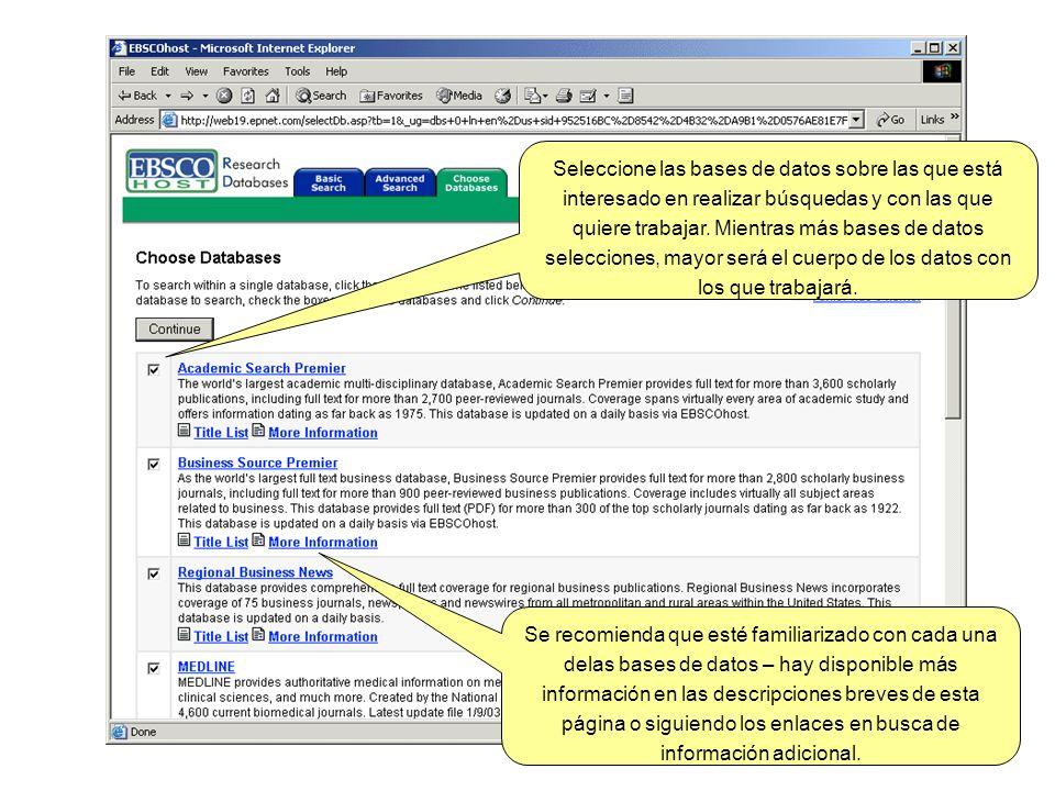Seleccione las bases de datos sobre las que está interesado en realizar búsquedas y con las que quiere trabajar. Mientras más bases de datos seleccion