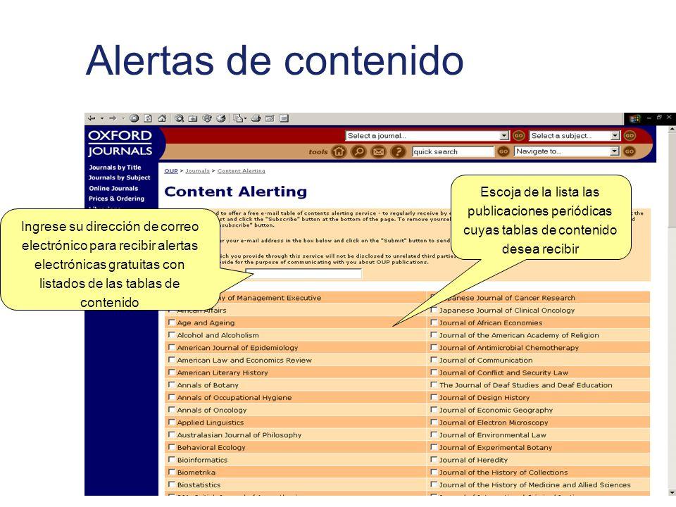 Alertas de contenido Ingrese su dirección de correo electrónico para recibir alertas electrónicas gratuitas con listados de las tablas de contenido Escoja de la lista las publicaciones periódicas cuyas tablas de contenido desea recibir