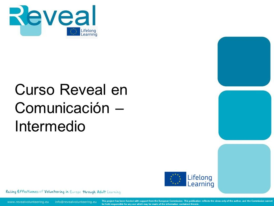 Curso Reveal en Comunicación – Intermedio This project has been funded with support from the European Commission.