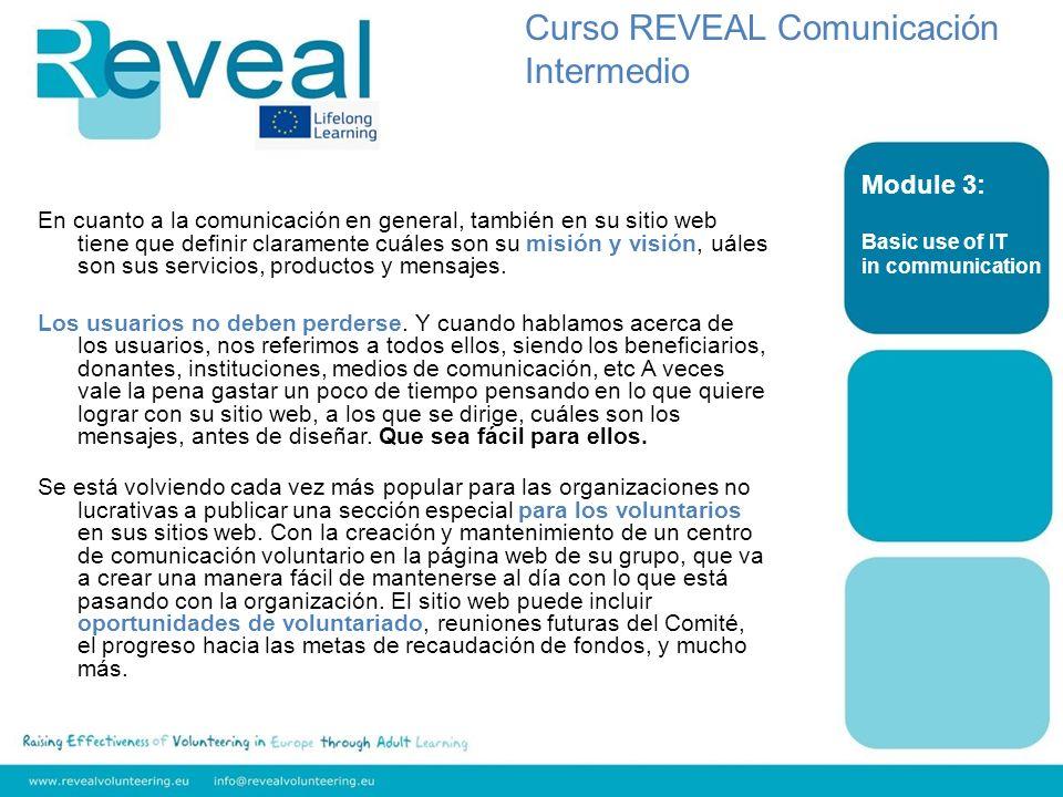En cuanto a la comunicación en general, también en su sitio web tiene que definir claramente cuáles son su misión y visión, uáles son sus servicios, productos y mensajes.