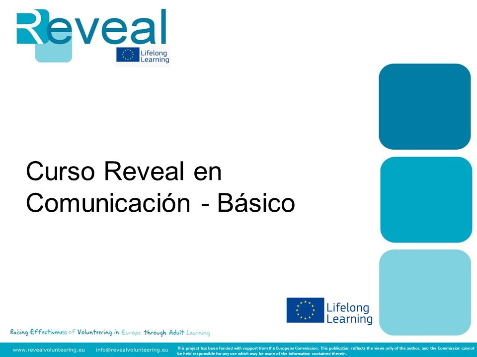 Curso Reveal en Comunicación - Básico This project has been funded with support from the European Commission.