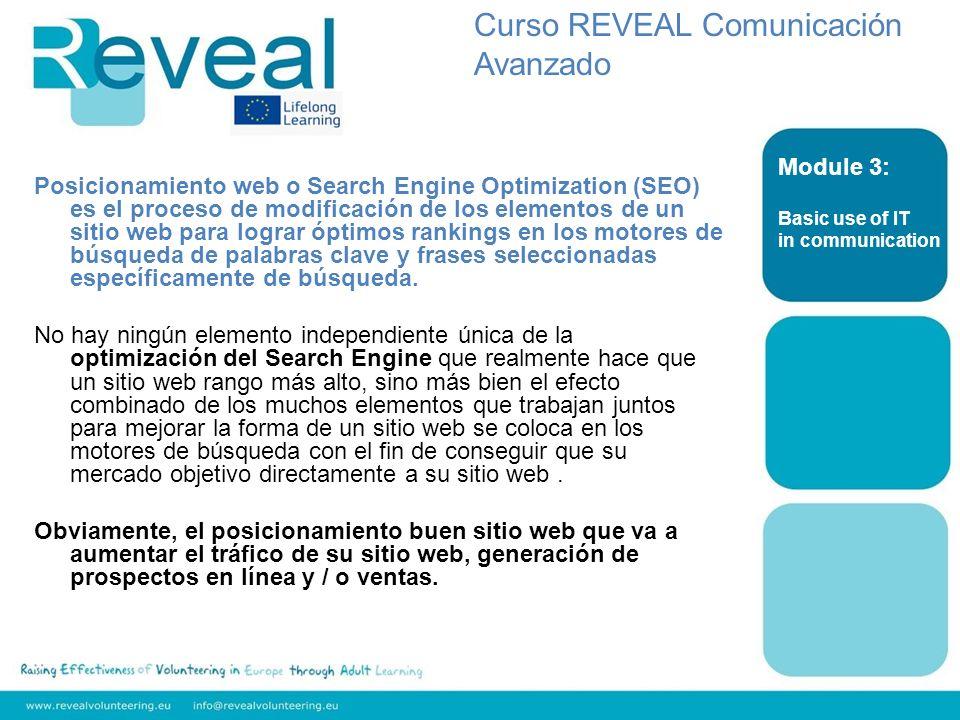 Posicionamiento web o Search Engine Optimization (SEO) es el proceso de modificación de los elementos de un sitio web para lograr óptimos rankings en los motores de búsqueda de palabras clave y frases seleccionadas específicamente de búsqueda.
