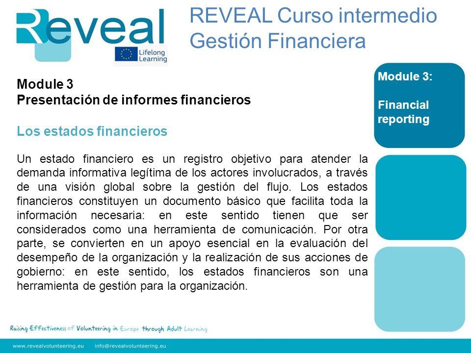 Module 3: Financial reporting Module 3 Presentación de informes financieros Los estados financieros Un estado financiero es un registro objetivo para