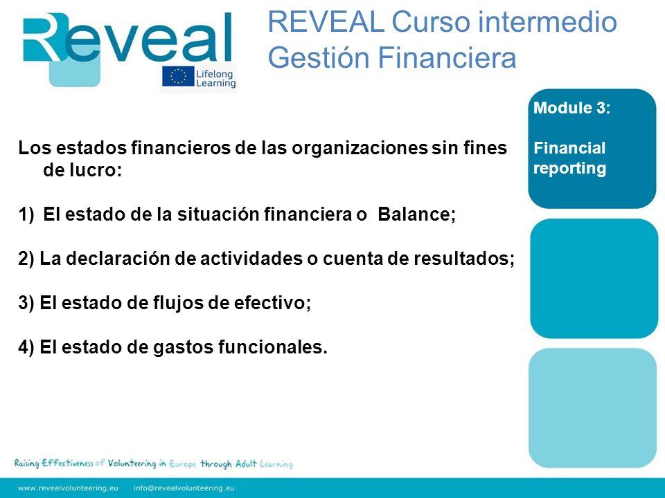 Module 3: Financial reporting Los estados financieros de las organizaciones sin fines de lucro: 1)El estado de la situación financiera o Balance; 2) L
