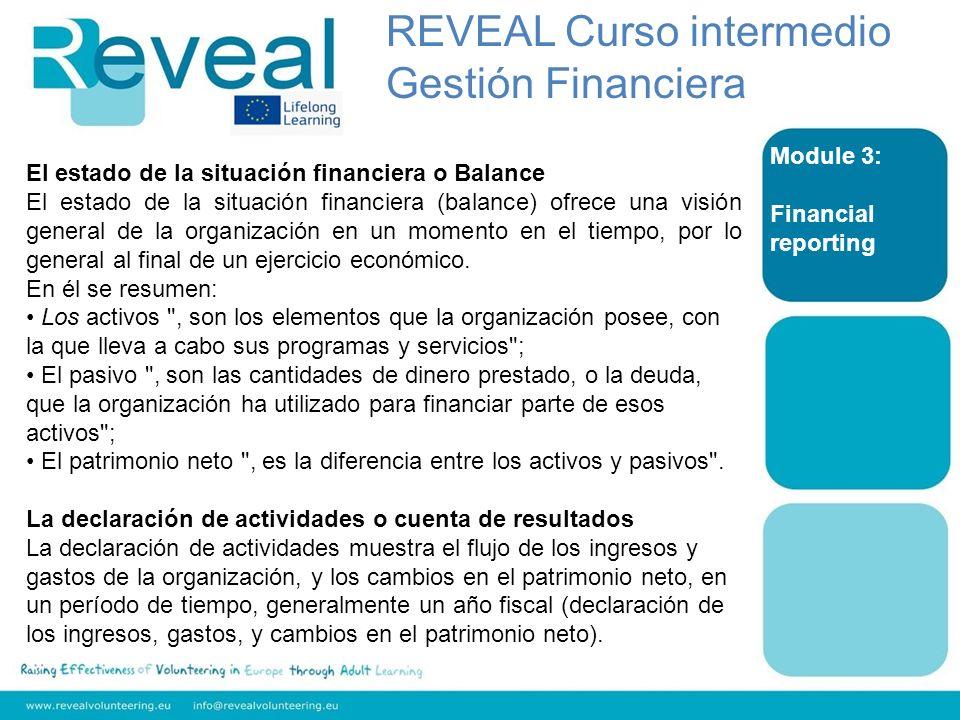 Module 3: Financial reporting El estado de la situación financiera o Balance El estado de la situación financiera (balance) ofrece una visión general