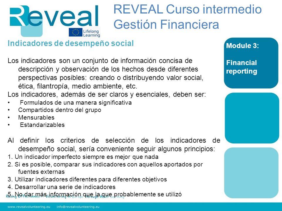 Module 3: Financial reporting Indicadores de desempeño social Los indicadores son un conjunto de información concisa de descripción y observación de l