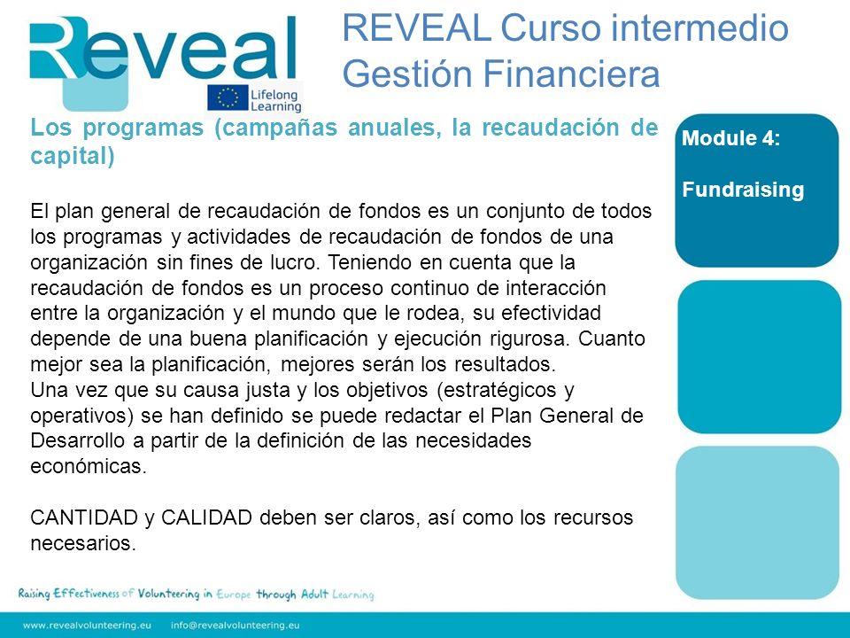 Module 4: Fundraising Los programas (campañas anuales, la recaudación de capital) El plan general de recaudación de fondos es un conjunto de todos los