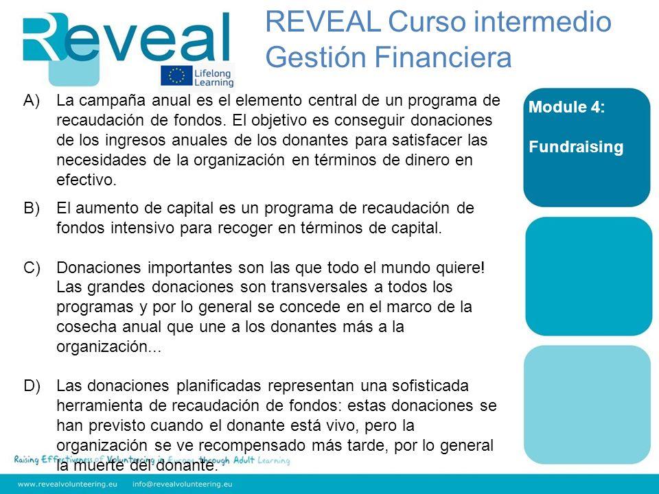 Module 4: Fundraising A)La campaña anual es el elemento central de un programa de recaudación de fondos. El objetivo es conseguir donaciones de los in