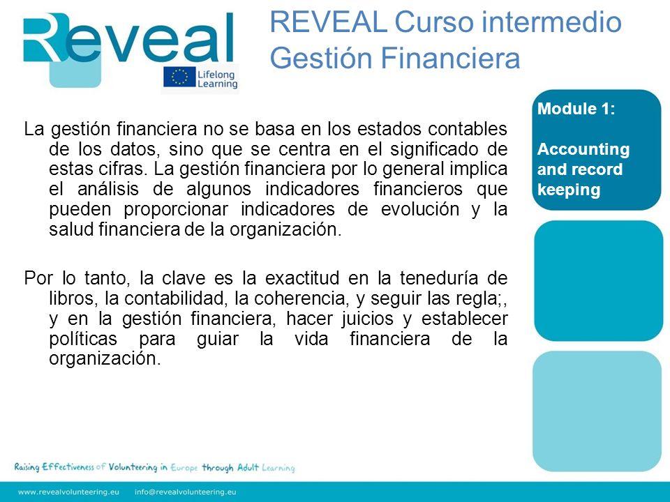 Module 1: Accounting and record keeping Contabilidad de caja financiera Las asociaciones deben mantener registros - aunque sean informales - que les permita no perder la pista de su situación financiera - económica y por consiguiente – los movimientos.