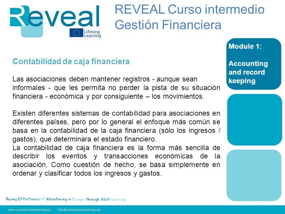 Module 1: Accounting and record keeping Contabilidad de caja financiera Las asociaciones deben mantener registros - aunque sean informales - que les p