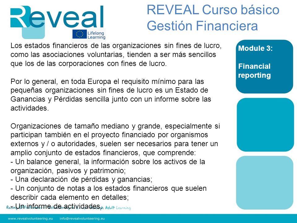 Module 3: Financial reporting REVEAL Curso básico Gestión Financiera Los estados financieros de las organizaciones sin fines de lucro, como las asocia