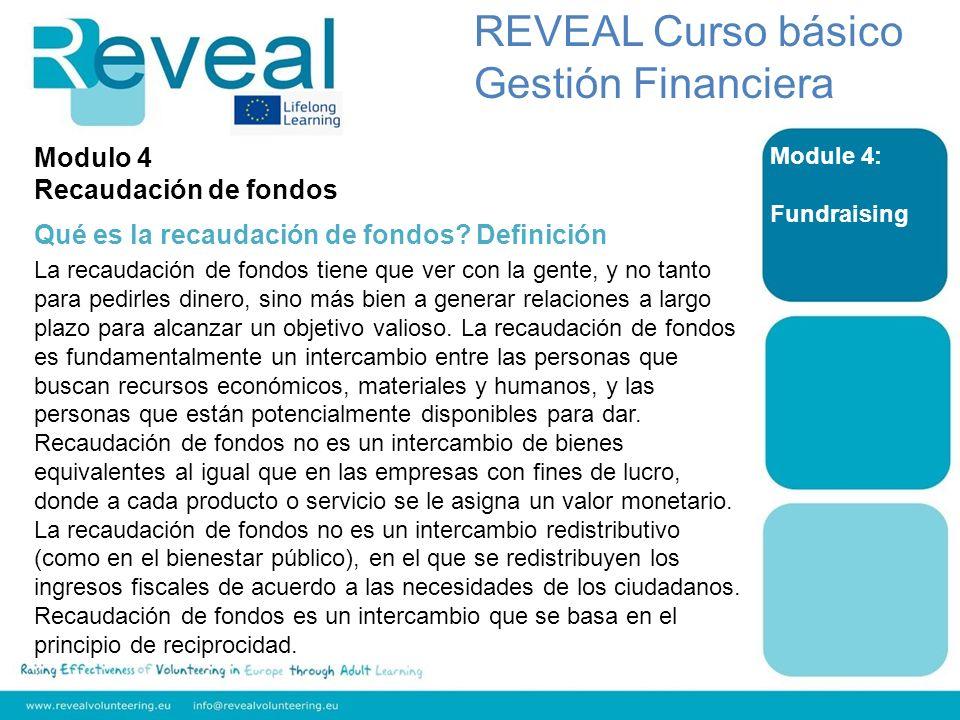 Module 4: Fundraising REVEAL Curso básico Gestión Financiera Modulo 4 Recaudación de fondos Qué es la recaudación de fondos? Definición La recaudación