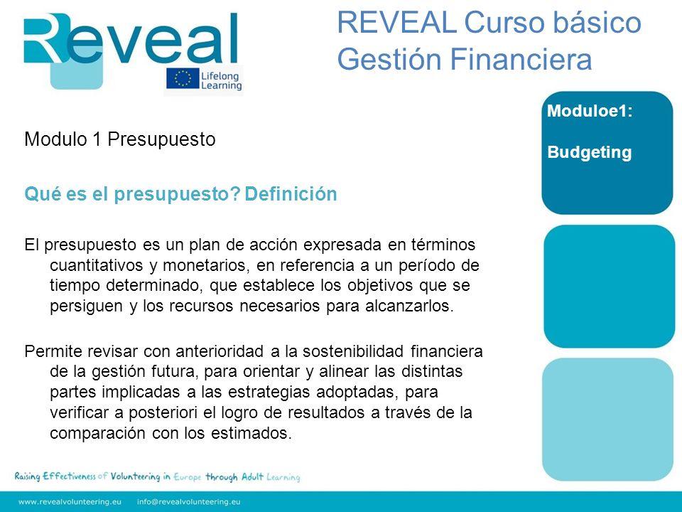 Modulo 1 Presupuesto Qué es el presupuesto? Definición El presupuesto es un plan de acción expresada en términos cuantitativos y monetarios, en refere