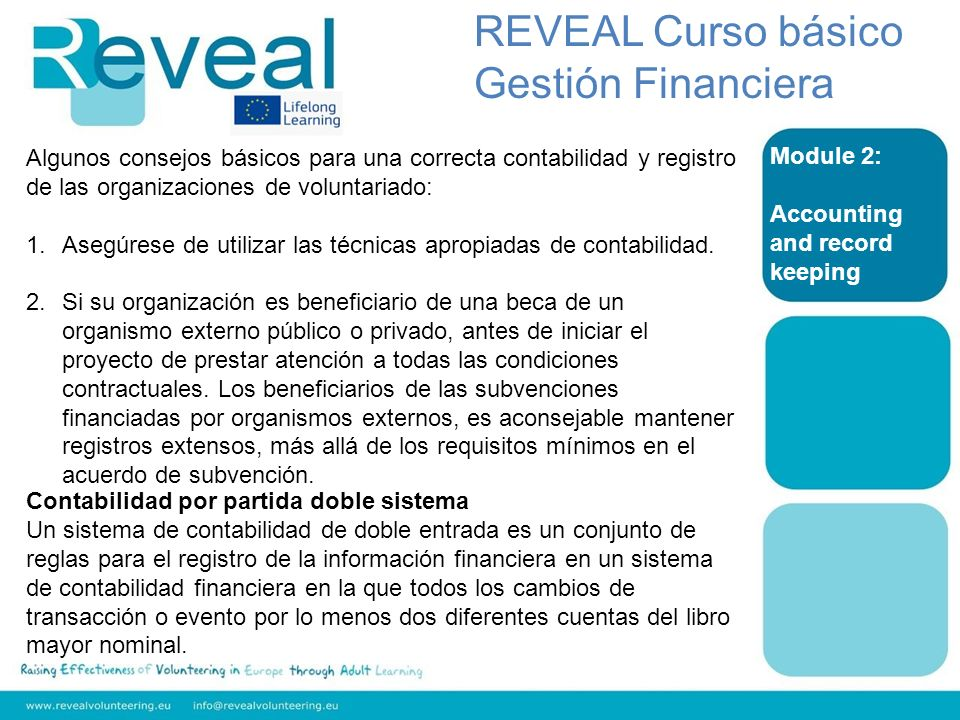 Module 2: Accounting and record keeping REVEAL Curso básico Gestión Financiera Algunos consejos básicos para una correcta contabilidad y registro de l