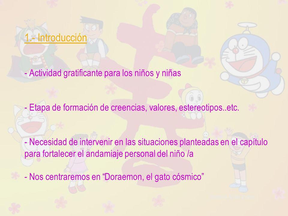 Raquel Ávila Parra - La serie de Doraemon se empezó a producir en 1973 -Es propio de esa época establecer roles tan estereotipados - Actualmente, esta tendencia se da en menor medida dentro de las series animadas