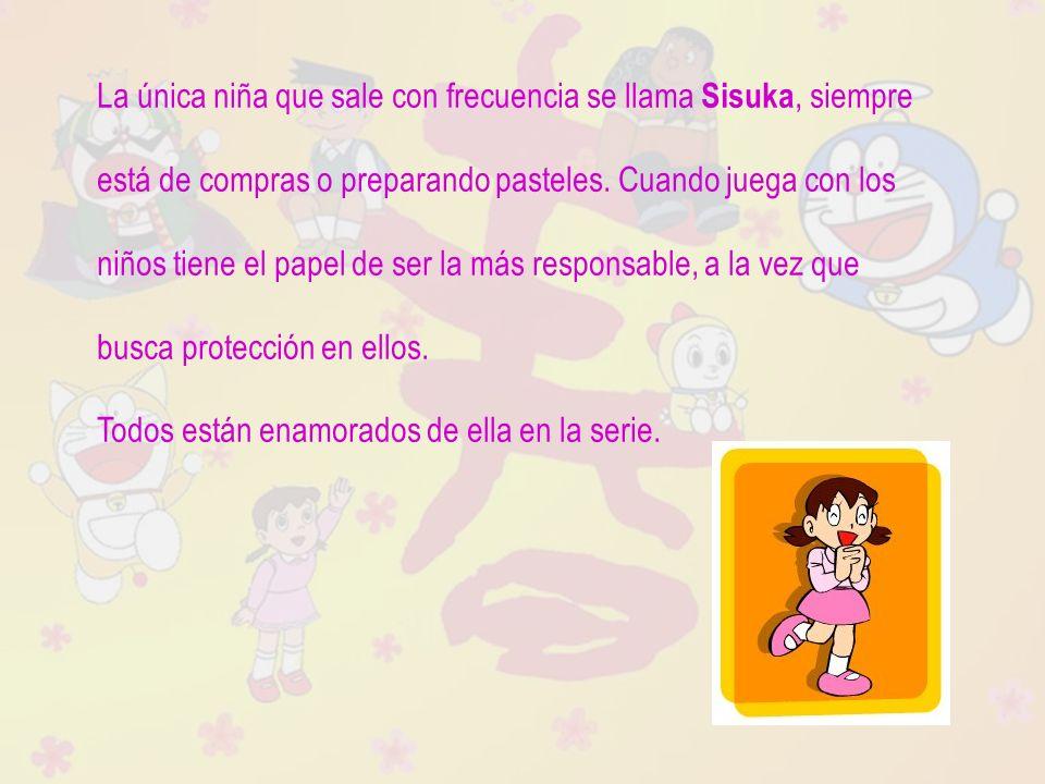 Raquel Ávila Parra La única niña que sale con frecuencia se llama Sisuka, siempre está de compras o preparando pasteles. Cuando juega con los niños ti