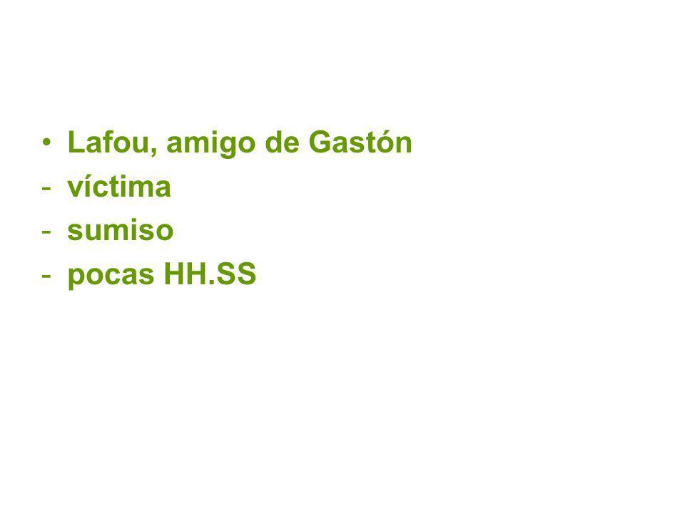 Lafou, amigo de Gastón -víctima -sumiso -pocas HH.SS