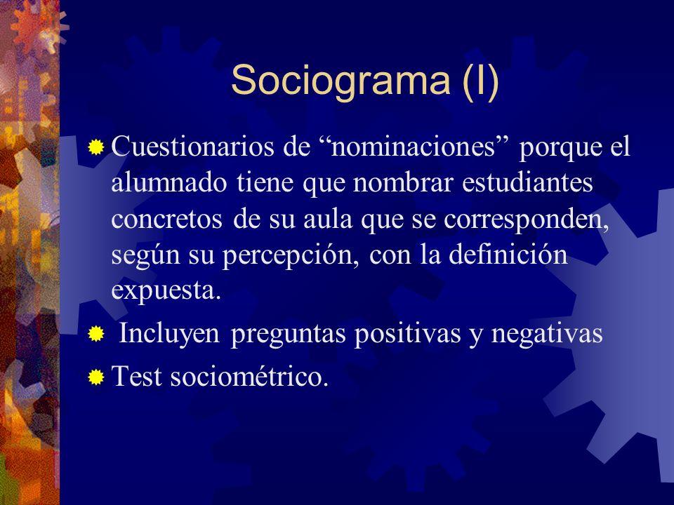 Sociograma (I) Cuestionarios de nominaciones porque el alumnado tiene que nombrar estudiantes concretos de su aula que se corresponden, según su perce