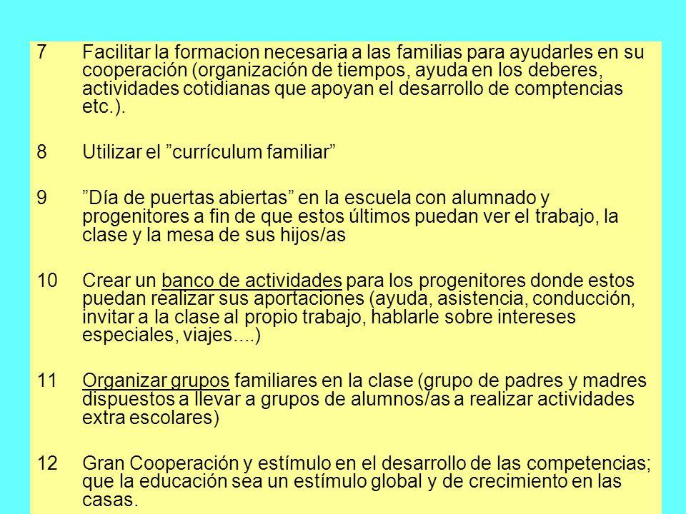 7Facilitar la formacion necesaria a las familias para ayudarles en su cooperación (organización de tiempos, ayuda en los deberes, actividades cotidian