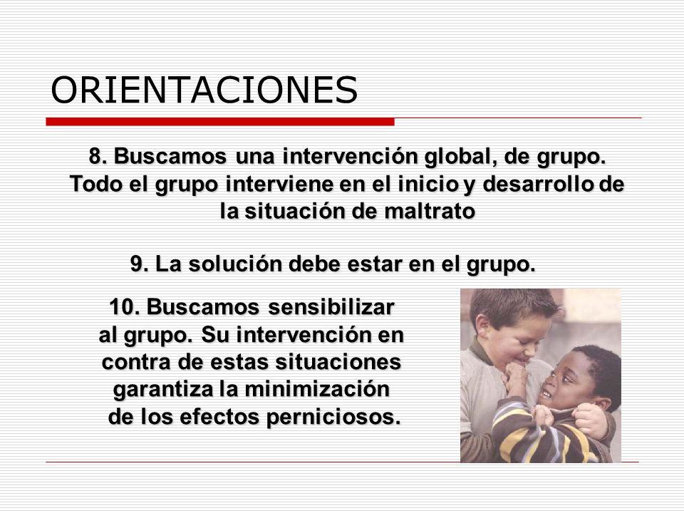 ORIENTACIONES 8. Buscamos una intervención global, de grupo.