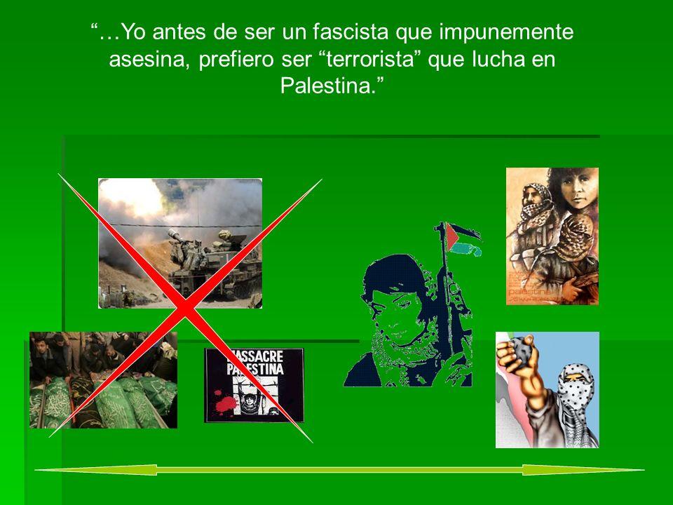 … mienstras el hipocrita occidente les acusa de hacer terrorismo a esos que tan solo se defienden…