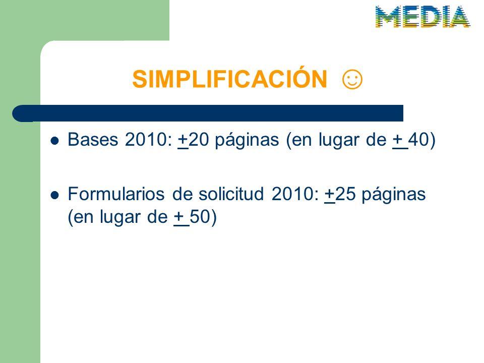 SIMPLIFICACIÓN Bases 2010: +20 páginas (en lugar de + 40) Formularios de solicitud 2010: +25 páginas (en lugar de + 50)