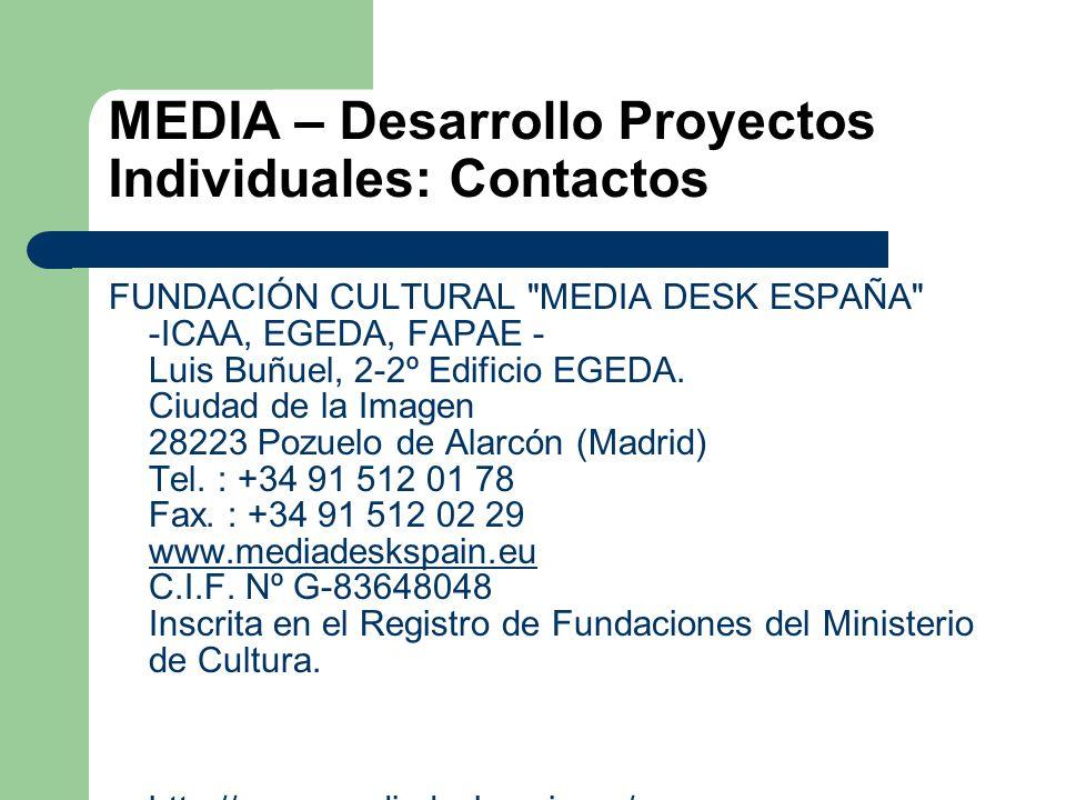 MEDIA – Desarrollo Proyectos Individuales: Contactos FUNDACIÓN CULTURAL MEDIA DESK ESPAÑA -ICAA, EGEDA, FAPAE - Luis Buñuel, 2-2º Edificio EGEDA.