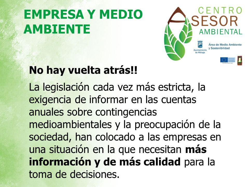 No hay vuelta atrás!! La legislación cada vez más estricta, la exigencia de informar en las cuentas anuales sobre contingencias medioambientales y la