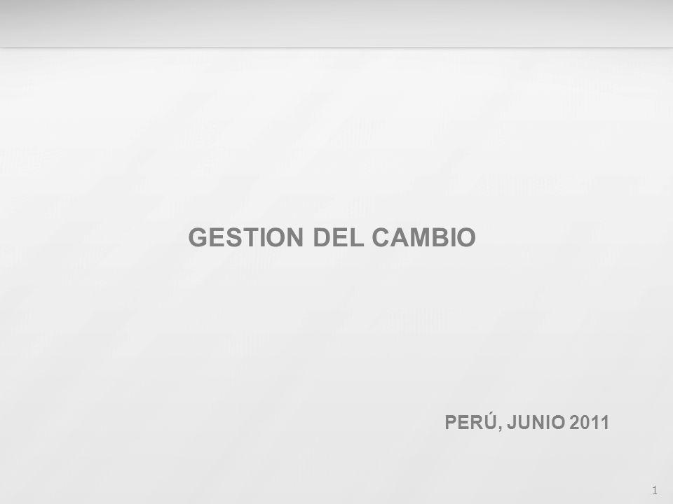 1 GESTION DEL CAMBIO PERÚ, JUNIO 2011
