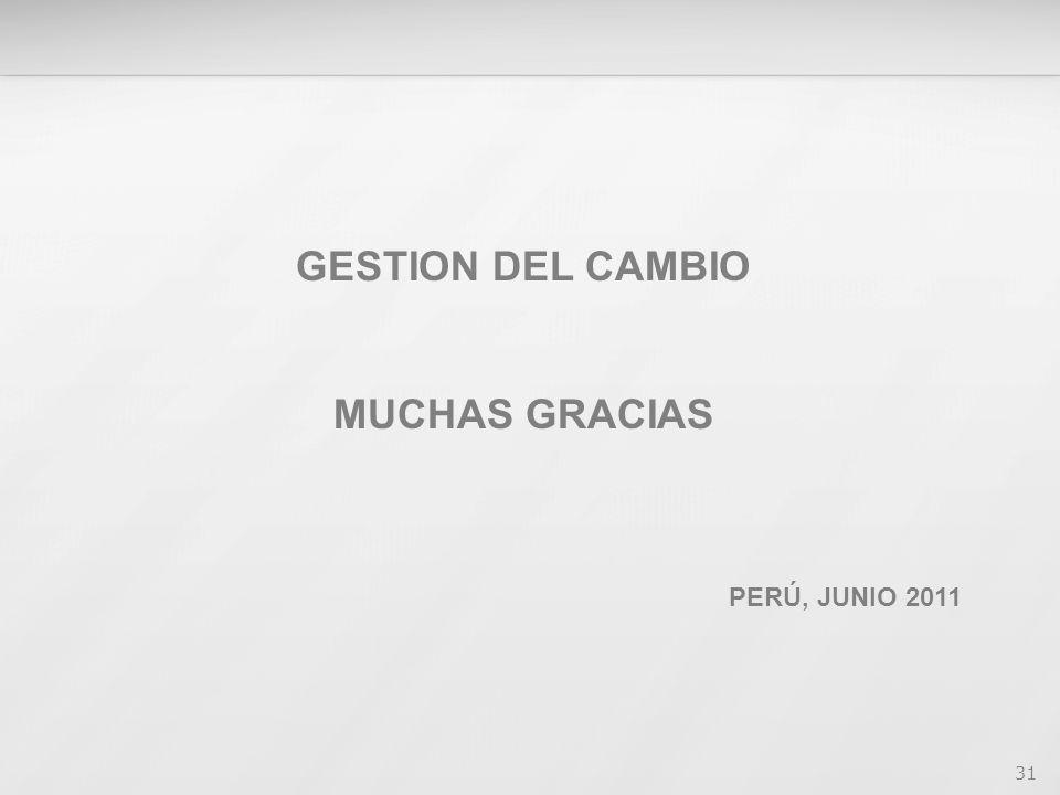 31 GESTION DEL CAMBIO MUCHAS GRACIAS PERÚ, JUNIO 2011